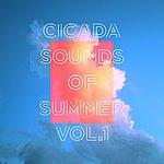 Cicada Sounds Of Summer Vol. 1