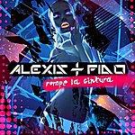 Alexis & Fido Rompe La Cintura - Single