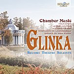 Alexander Lazarev Glinka: Chamber Music