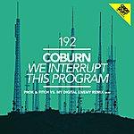 Coburn We Interrupt This Program