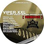 Viper XXL Doing Drugs Selling Drugs 2012 Remixes