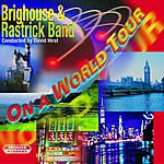Brighouse & Rastrick Band On A World Tour