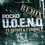 Rocko U.O.E.N.O. Remix (Feat. Future & 2 Chainz) (2-Track Single)