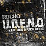 Rocko U.O.E.N.O. (Feat. Future & Rick Ross) (Single)