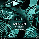 Morten Look Closer (The Remixes)