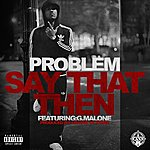 Problem Say That Then (Feat. Glasses Malone) (Single)