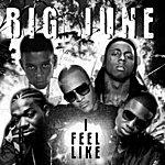 Big June I Feel Like (Single)