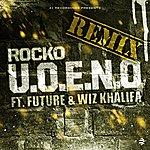 Rocko U.O.E.N.O. Remix (Feat. Future & Wiz Khalifa) - Single