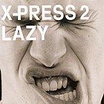 X-Press 2 Lazy