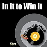 Off The Record In It To Win It