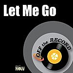 Off The Record Let Me Go