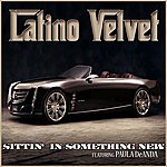 Latino Velvet Sittin' In Something New (Feat. Paula Deanda) (Single)