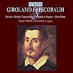 Sergio Vartolo Frescobaldi: Toccate E Partite D'intavolatura Di Cimbalo Et Organo, Libro Primo