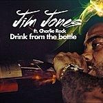 Jim Jones Drink From The Bottle (Feat. Charlie Rock) - Single