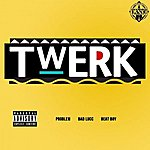 Problem Twerk (Feat. Bad Lucc) - Single