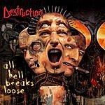 Destruction All Hell Breaks Loose