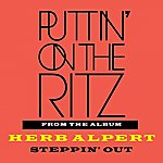 Herb Alpert Puttin' On The Ritz - Single