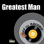 Off The Record Greatest Man
