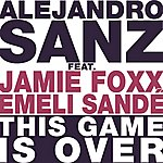Alejandro Sanz This Game Is Over