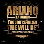 Ariano We Will Be (Feat. Thoughtsarizen) (Single)