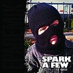 Epademik Spark A Few (Feat. Gage) (Single)