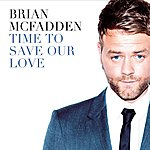 Brian McFadden Time To Save Our Love
