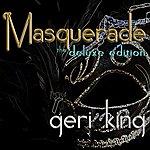 Geri King Masquerade - Deluxe Edition