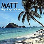 Matt High Stage Of Reality