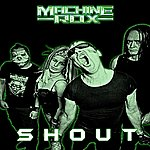 Machine Rox Shout