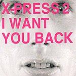 X-Press 2 I Want You Back