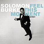 Solomon Burke Feel This Moment