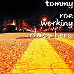 Tommy Roe Working Class Hero
