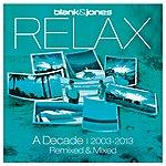 Blank & Jones Relax - A Decade 2003-2013 Remixed & Mixed