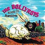 The Dollyrots Because I'm Awesome