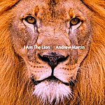 Andrew Martin I Am The Lion