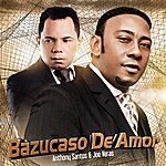 Anthony Santos Bazucaso De Amor (Feat. Joe Veras)