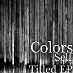 Colors Self Titled Ep