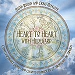 Susan Lincoln Heart To Heart With Hildegard: Contemporary Songs And Chants Inspired By St. Hildegard Of Bingen