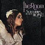 The Room Screaming Through The Noise (Radio Edit)
