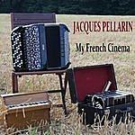 Jacques Pellarin My French Cinema