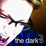 EM The Dark