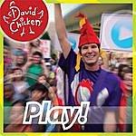 David Chicken Play!