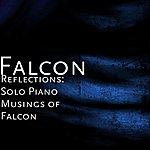 Falcon Reflections: Solo Piano Musings Of Falcon