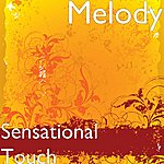 Melody Sensational Touch