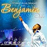 Benjamin Dube Worship In His Presence
