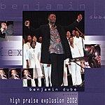 Benjamin Dube High Praise Explosion 2002