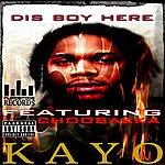 Kayo Dis Boy Here - Ep