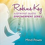 Robin Gregory Robins Key Subliminal Audio Empowerment Series - Mind Power