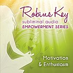 Robin Gregory Robins Key Subliminal Audio Empowerment Series - Motivation & Enthusiasm