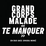 Grand Corps Malade Te Manquer